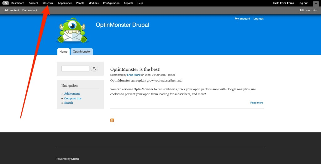 You'll need to navigate to the Structure settings of your Drupal site to begin adding OptinMonster.