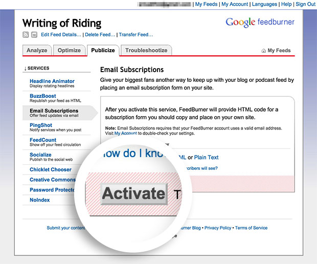 Before you can use Feedburner's Email Subscription feature you need to activate it in your account.