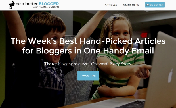Be A Better Blogger uses a value-packed newsletter as its primary lead generation tool