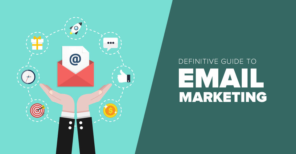 Definitive Guide to Email Marketing
