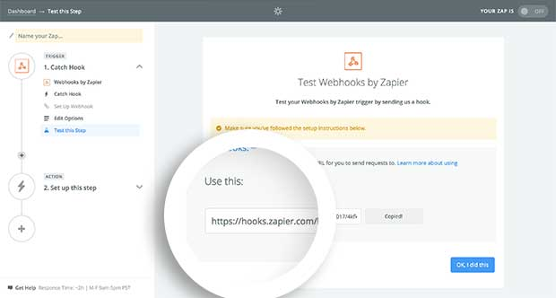 Zapier will provide you with a Webhook URL you can use in OptinMonster to connect your optins to Zapier.