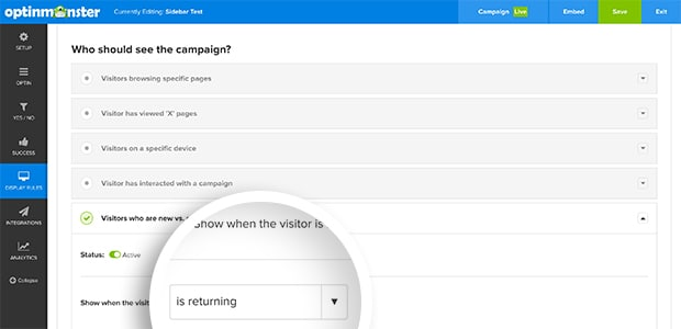 Select 'is Returning' from the dropdown to show your campaign only to returning visitors.