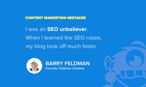 barry feldman content marketing mistake
