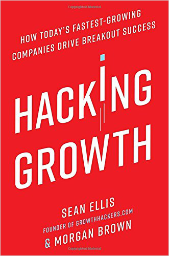 hacking growth marketing books 2017