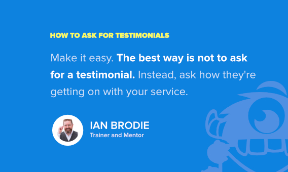 how to ask for testimonials - ian brodie