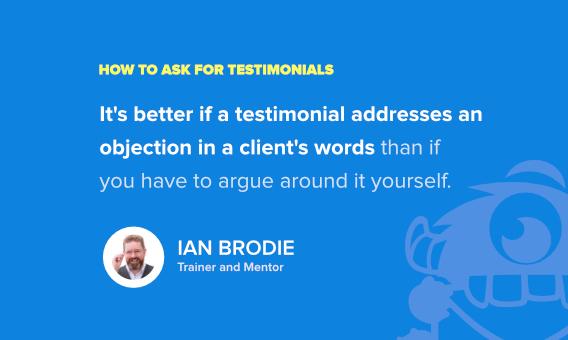 get client testimonials - ian brodie