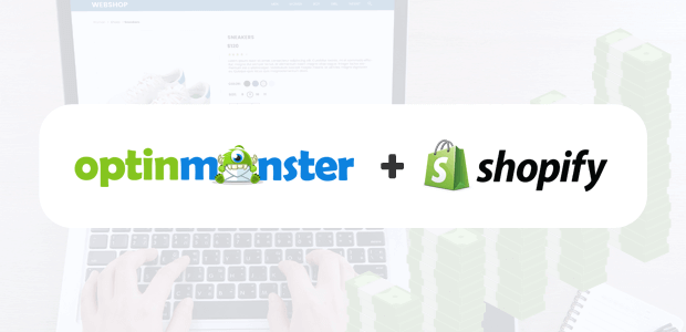 OptinMonster and Shopify
