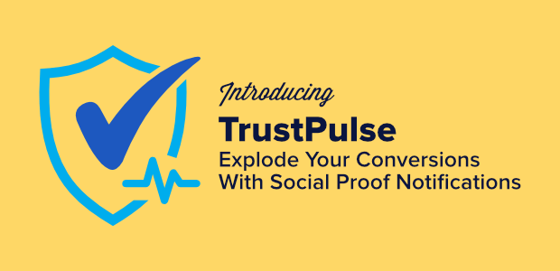 introducing-trustpulse-explode-your-conversions-with-social-proof-notifications