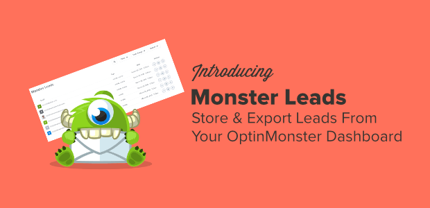 monster leads lets you store and export leads right from your optinmonster dashboard