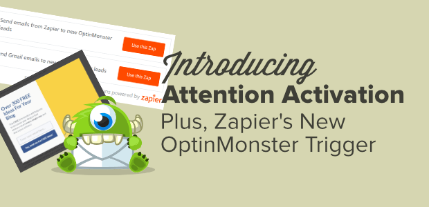 attention activation and zapier's new optinmonster leads trigger