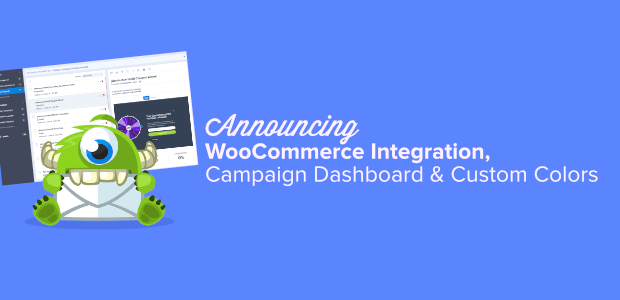 woocommerce integration, campaign dashboard and custom colors