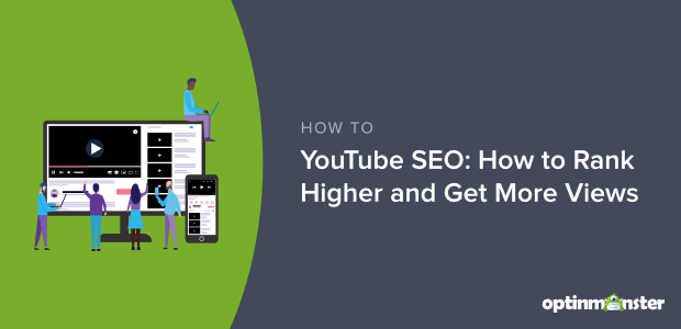 youtube seo: how to rank higher and get more views