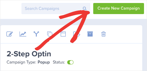 Create a new campaign in your optinmonster dashboard