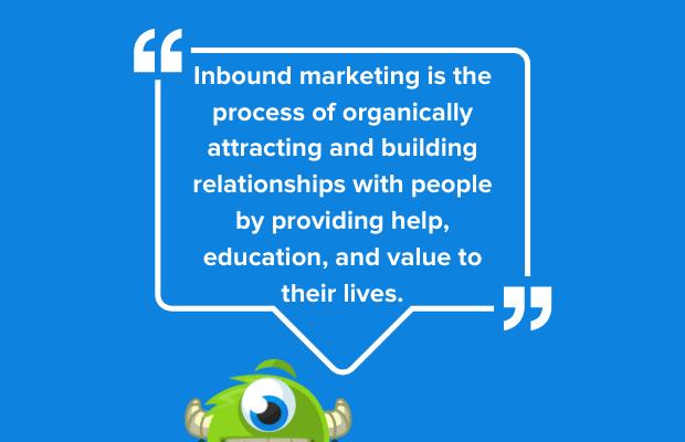 Il marketing in entrata è il processo di attrazione e costruzione organica delle relazioni con le persone fornendo aiuto, istruzione e valore alla loro vita