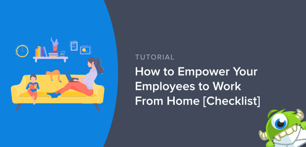 How To Empower Your Employees To Work From Home Checklist
