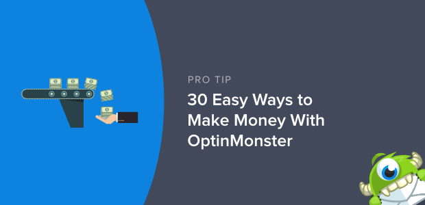 30 Easy Ways to Make Money With OptinMonster